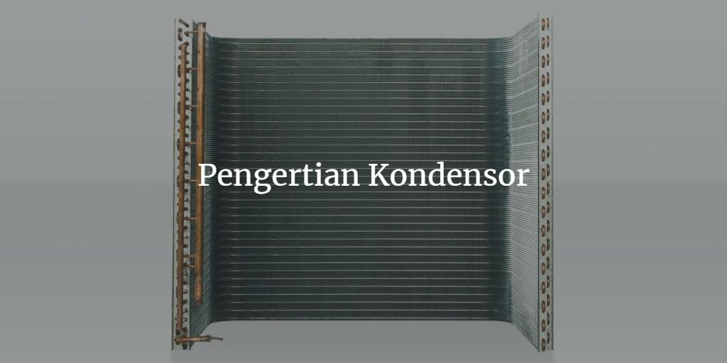 pengertian kondensor