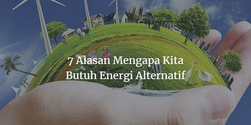 mengapa butuh energi alternatif
