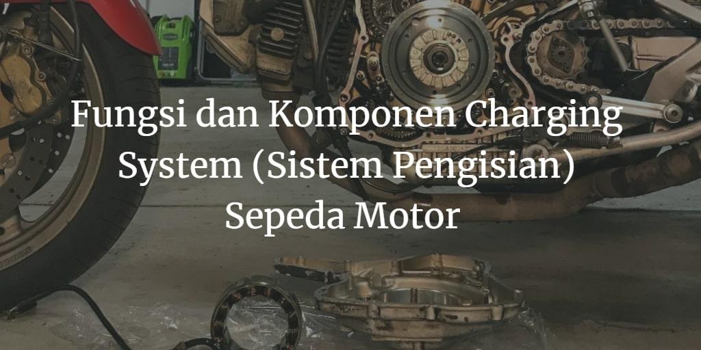 fungsi sistem pengisian sepeda motor