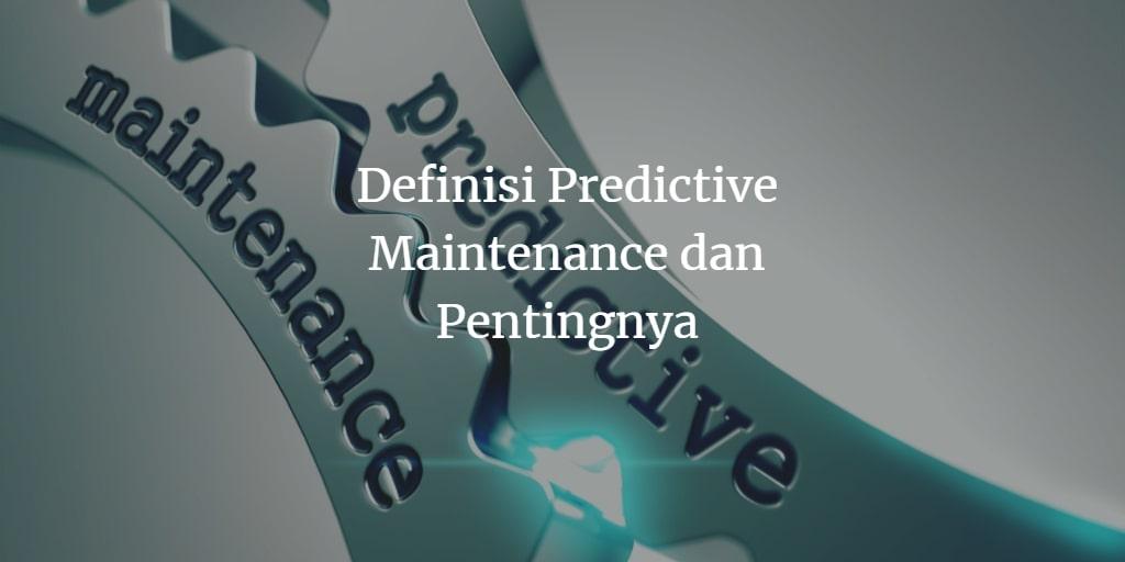 pengertian predictive maintenance adalah