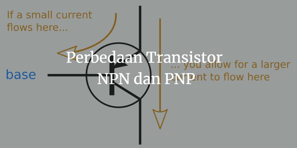 perbedaan NPN dan PNP