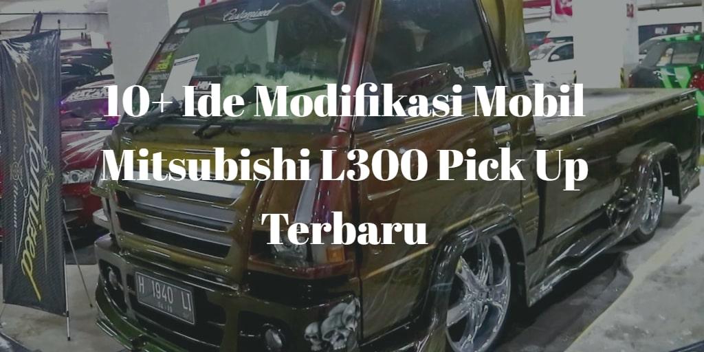 Modifikasi Mobil Mitsubishi L300 Pick Up