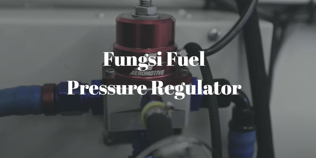 fungsi fuel pressure regulator