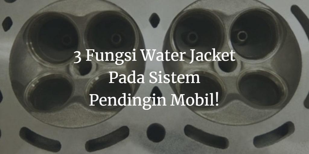 Fungsi Water Jacket
