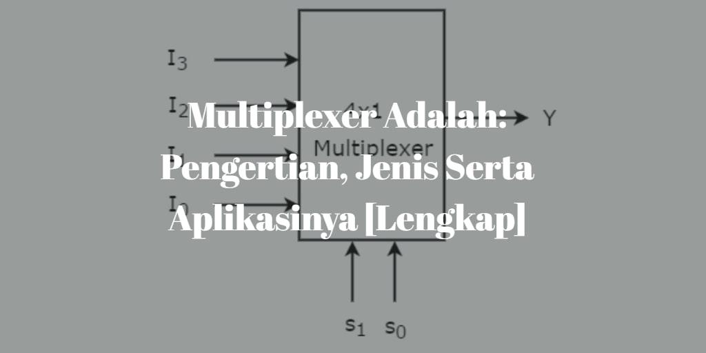 Multiplexer Adalah