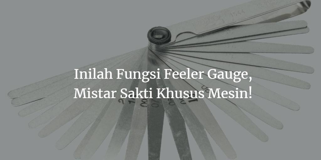 apa fungsi feeler gauge
