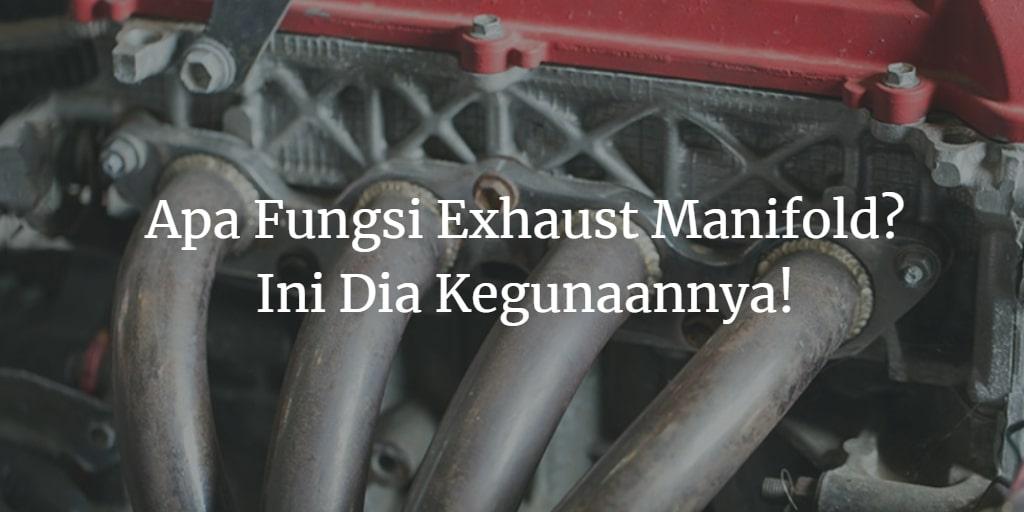 fungsi exhaust manifold
